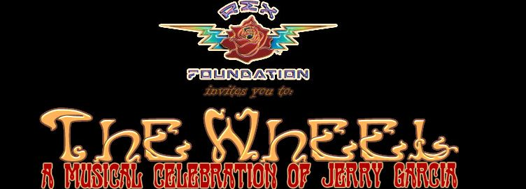 Rex Foundation Presents: The Wheel A Musical Celebration of Jerry Garcia